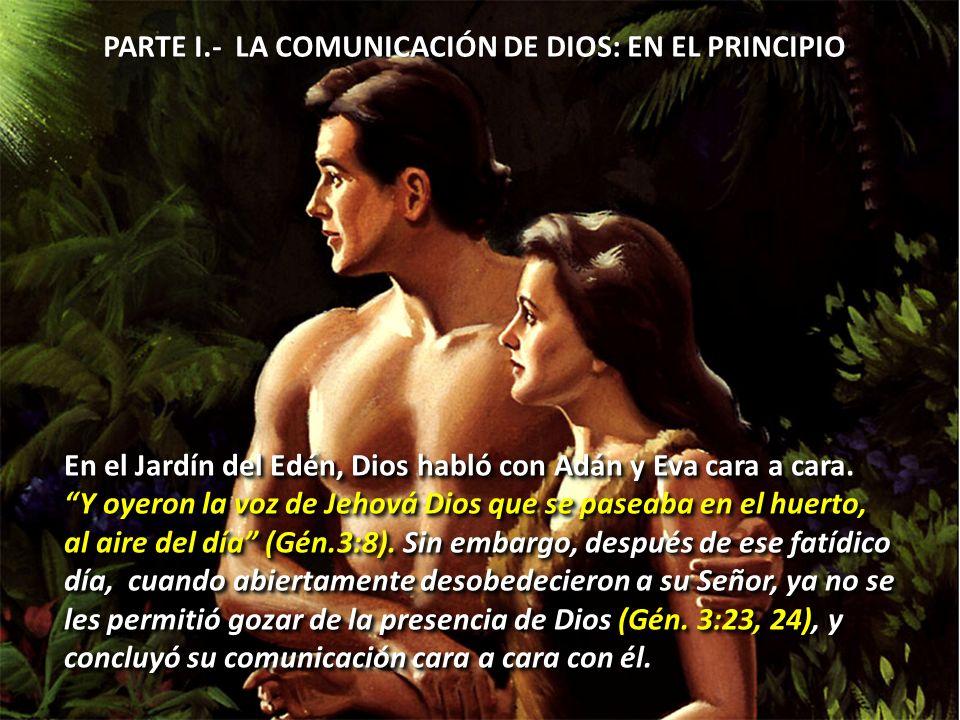 PARTE I.- LA COMUNICACIÓN DE DIOS: EN EL PRINCIPIO