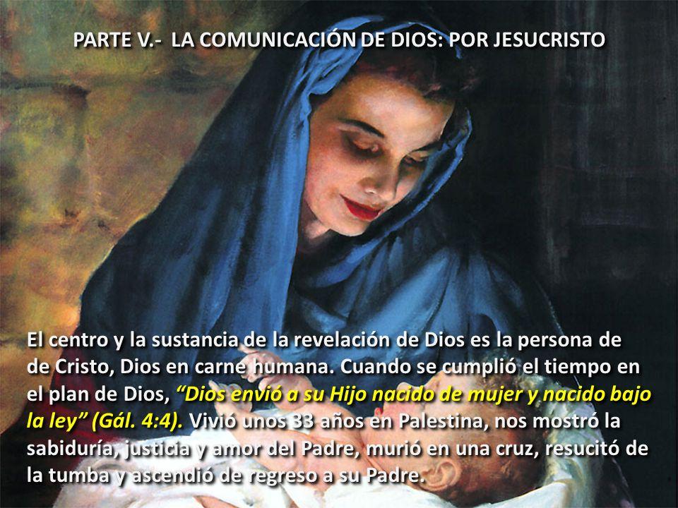 PARTE V.- LA COMUNICACIÓN DE DIOS: POR JESUCRISTO