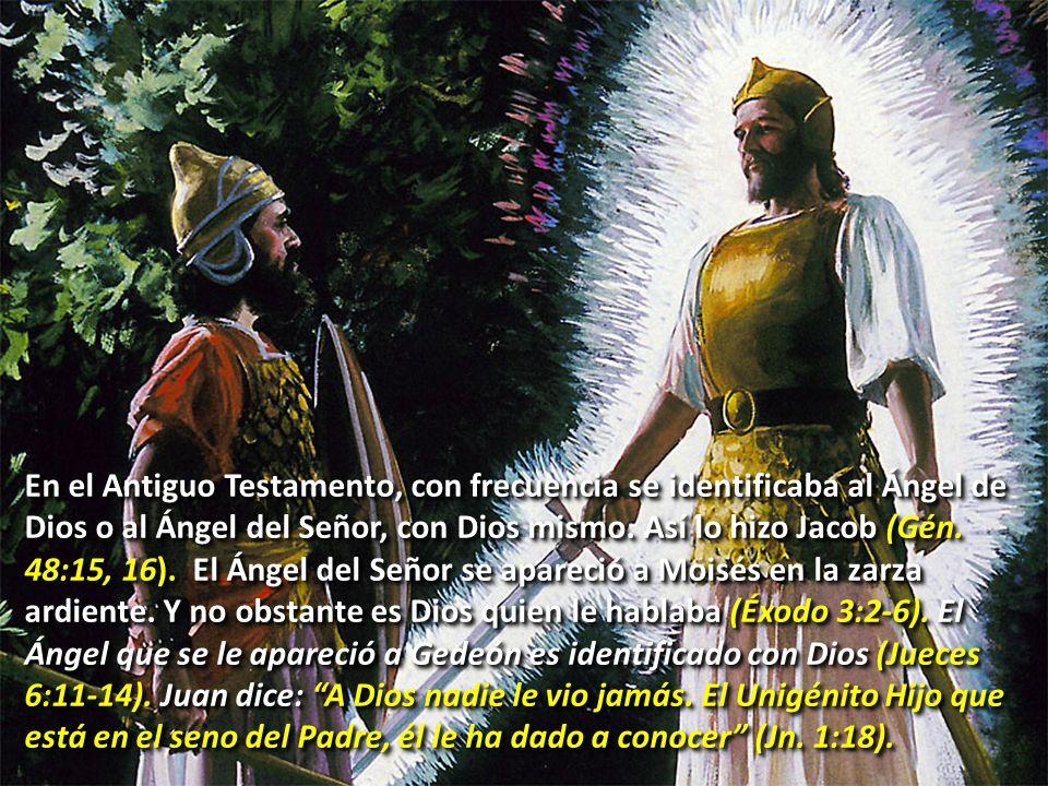 En el Antiguo Testamento, con frecuencia se identificaba al Ángel de Dios o al Ángel del Señor, con Dios mismo.