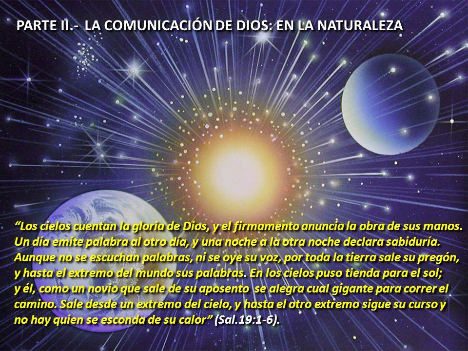 PARTE II.- LA COMUNICACIÓN DE DIOS: EN LA NATURALEZA