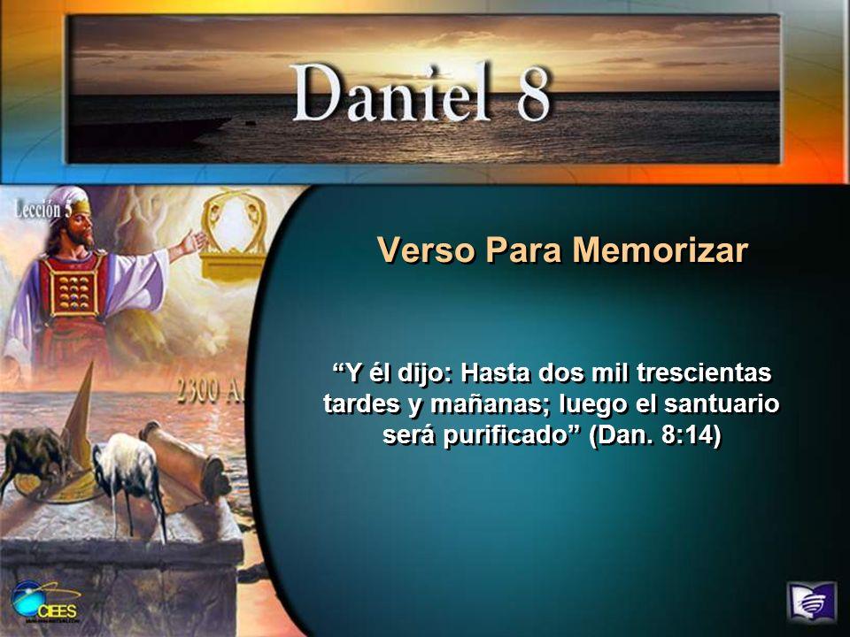 Verso Para Memorizar Y él dijo: Hasta dos mil trescientas tardes y mañanas; luego el santuario será purificado (Dan.