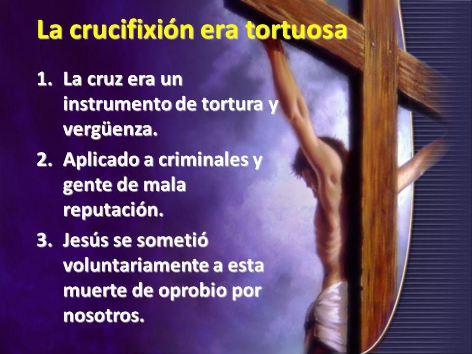 La crucifixión era tortuosa