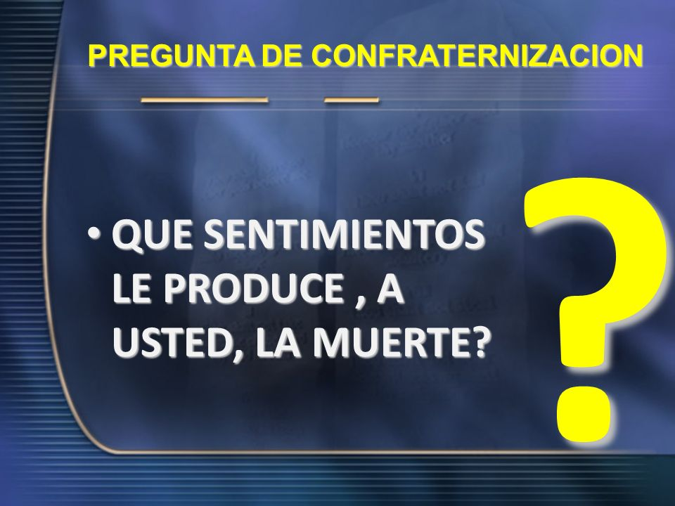 PREGUNTA DE CONFRATERNIZACION