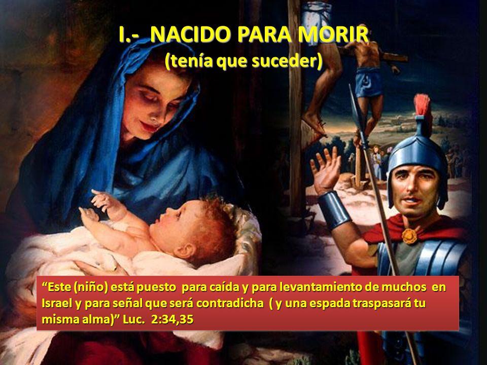 I.- NACIDO PARA MORIR (tenía que suceder)