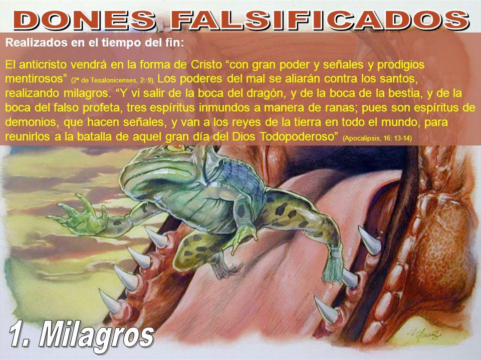 DONES FALSIFICADOS 1. Milagros Realizados en el tiempo del fin: