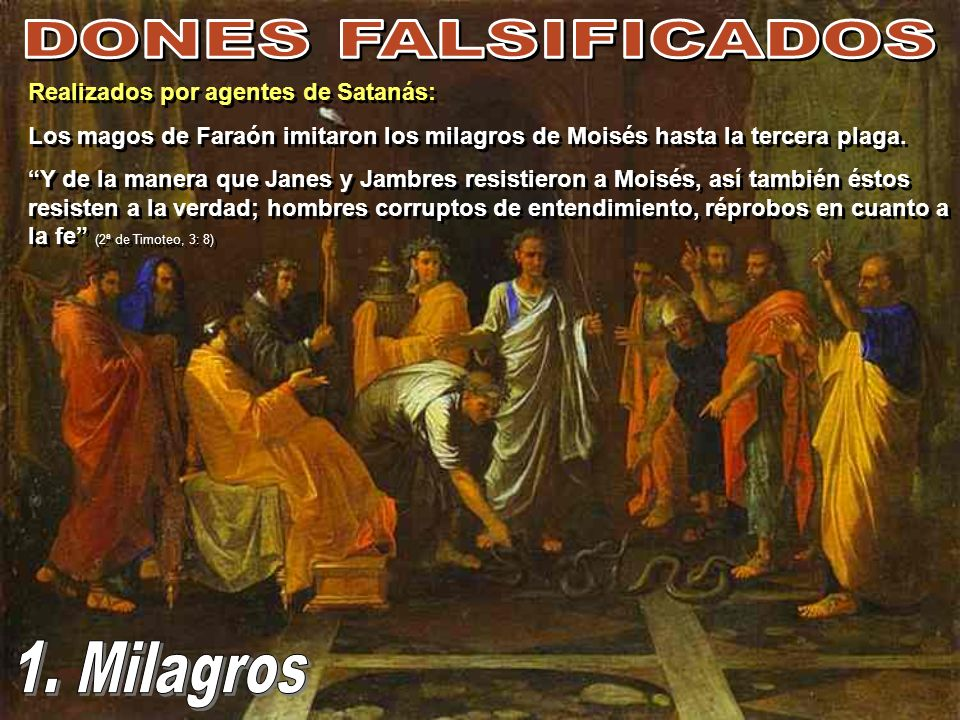 DONES FALSIFICADOS 1. Milagros Realizados por agentes de Satanás: