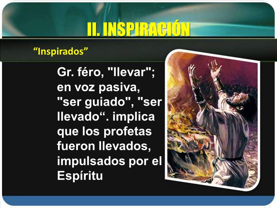 II. INSPIRACIÓN Inspirados