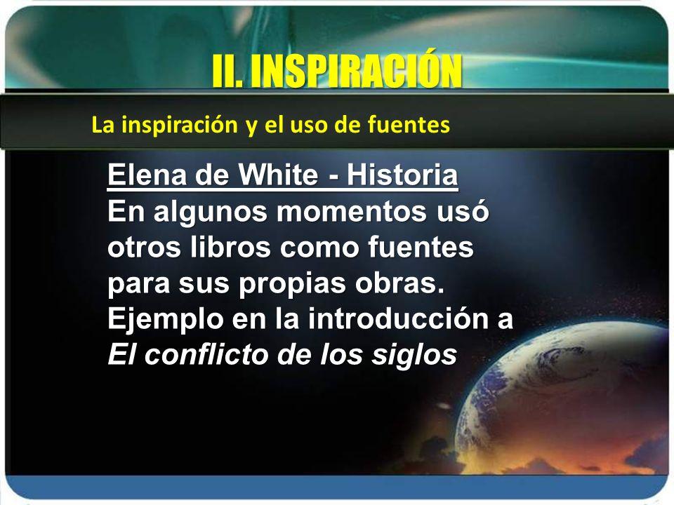 II. INSPIRACIÓN Elena de White - Historia