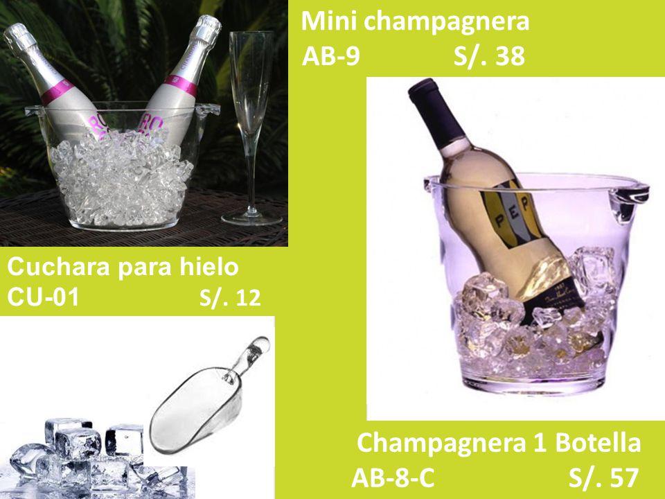AB-9 S/. 38 AB-8-C S/. 57 Mini champagnera Cuchara para hielo