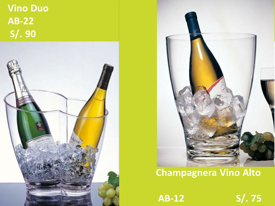 Vino Duo AB-22 S/. 90 Champagnera Vino Alto AB-12 S/. 75