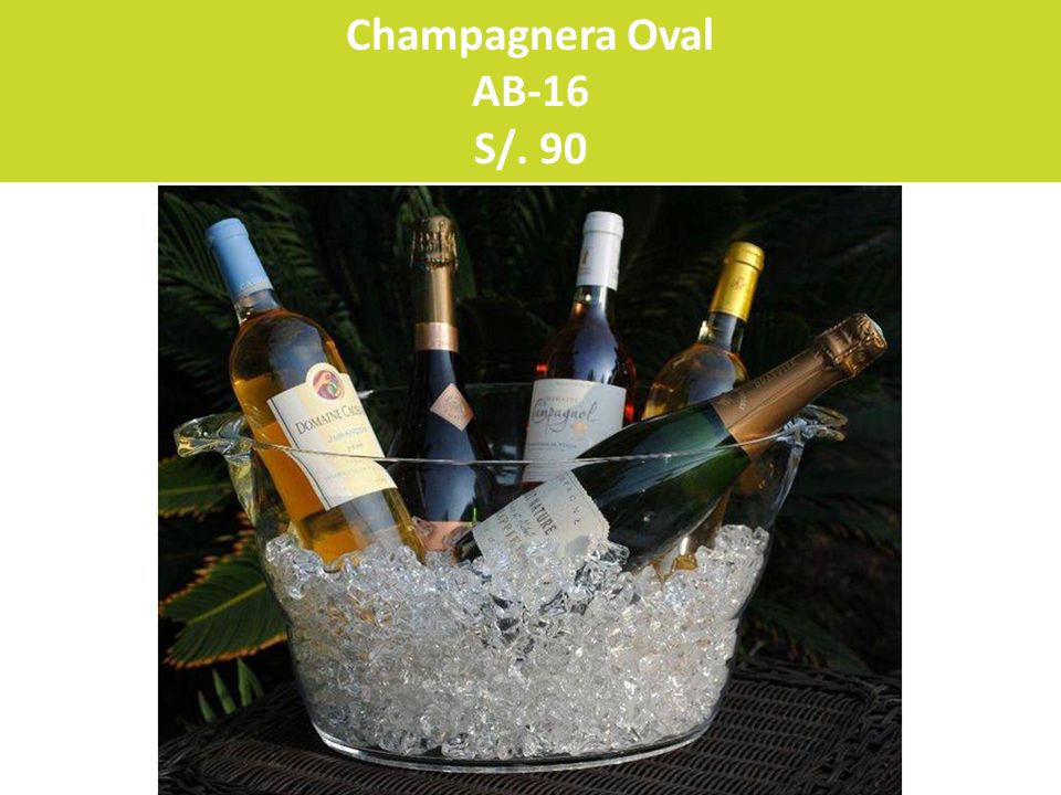 Champagnera Oval AB-16 S/. 90