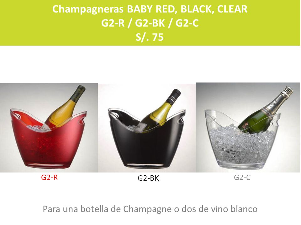 Champagneras BABY RED, BLACK, CLEAR