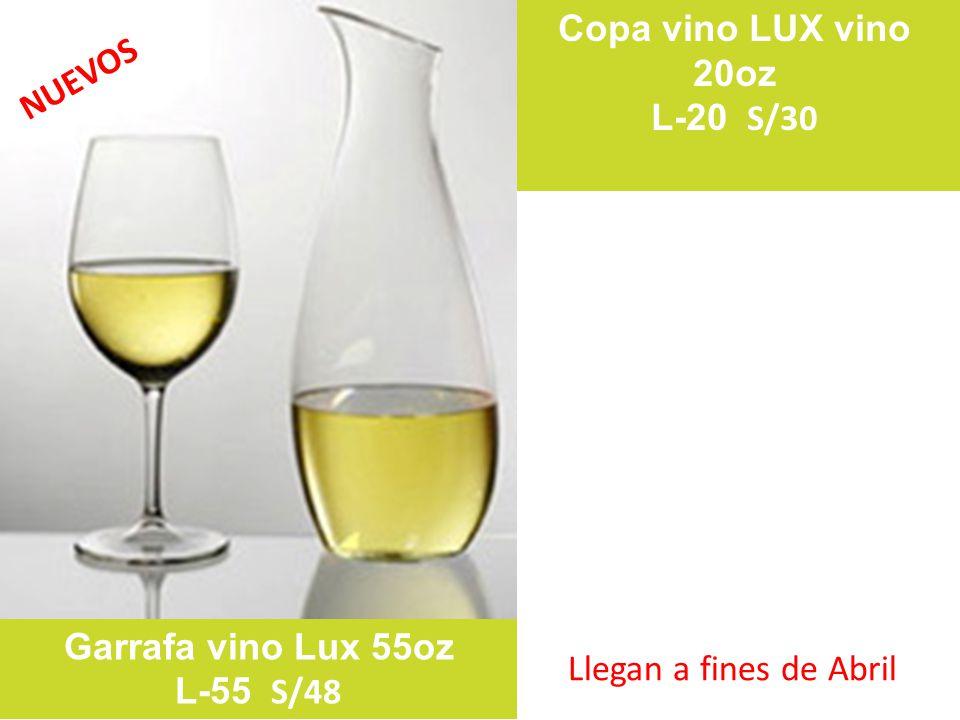 Copa vino LUX vino 20oz L-20 S/30 NUEVOS Garrafa vino Lux 55oz L-55 S/48 Llegan a fines de Abril