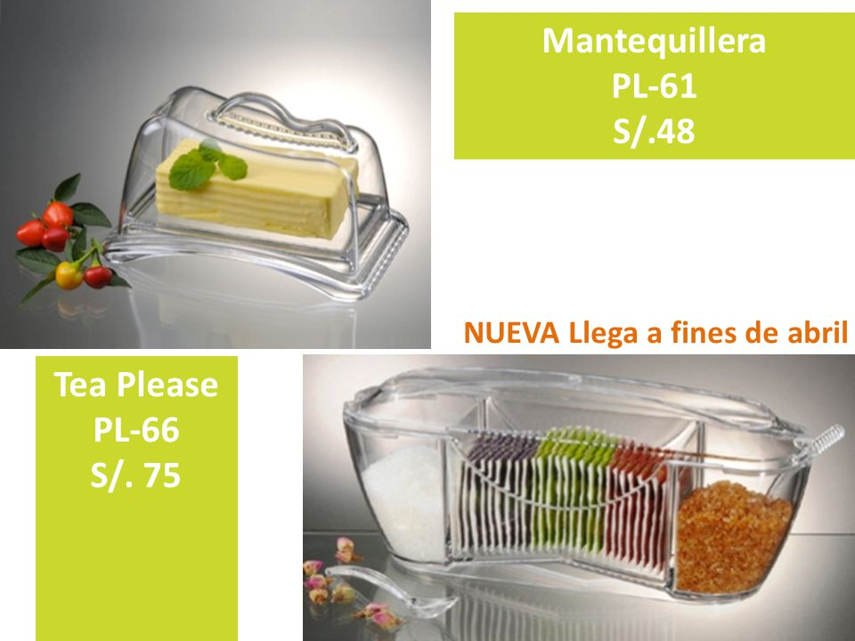 Mantequillera PL-61 S/.48 Tea Please PL-66 S/. 75