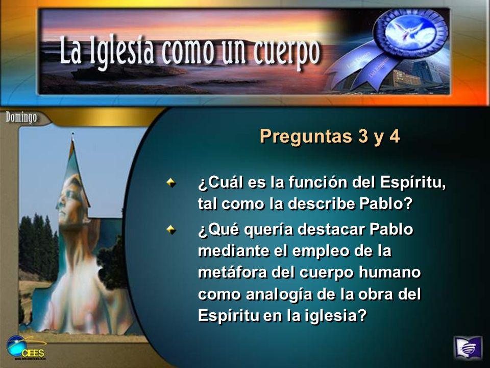 Preguntas 3 y 4 ¿Cuál es la función del Espíritu, tal como la describe Pablo
