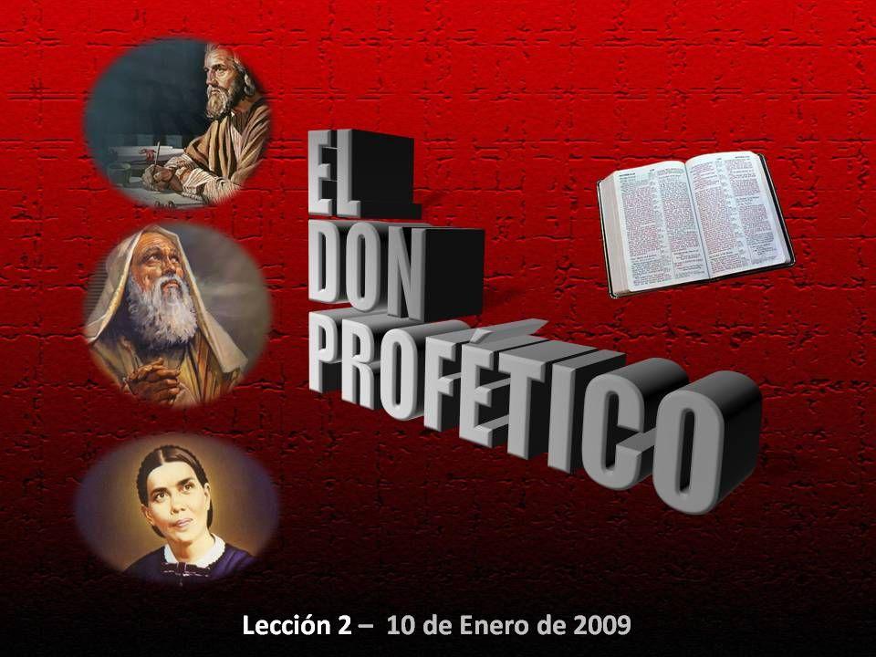EL DON PROFÉTICO Lección 2 – 10 de Enero de 2009