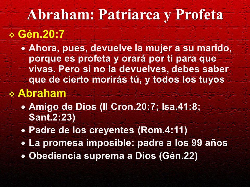 Abraham: Patriarca y Profeta