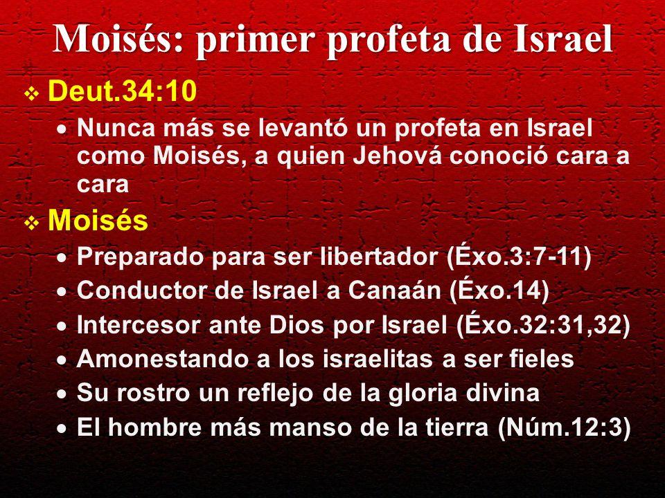 Moisés: primer profeta de Israel