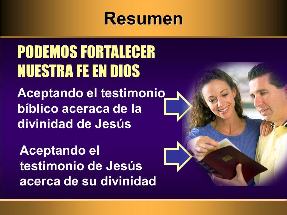 Resumen PODEMOS FORTALECER NUESTRA FE EN DIOS