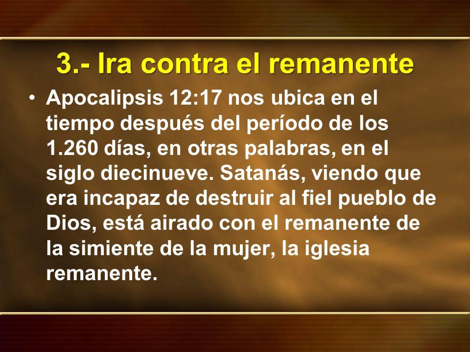 3.- Ira contra el remanente