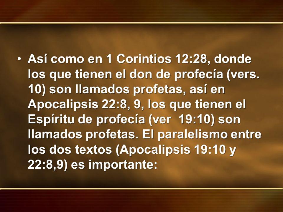 Así como en 1 Corintios 12:28, donde los que tienen el don de profecía (vers.