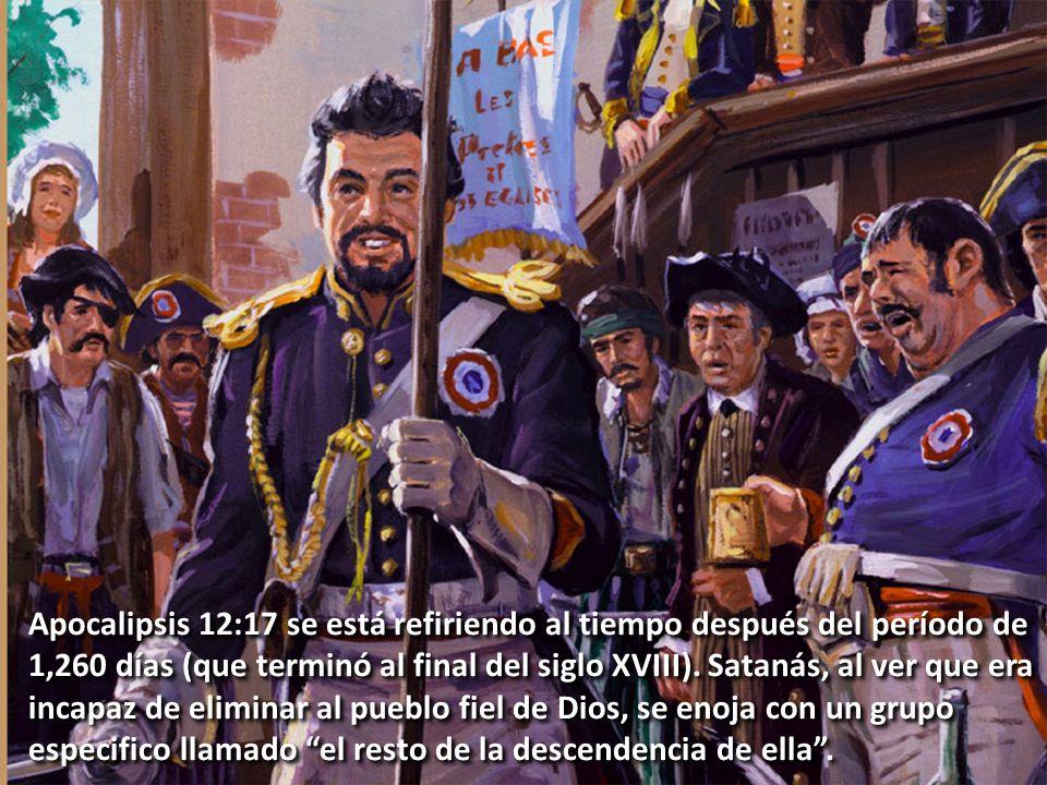 Apocalipsis 12:17 se está refiriendo al tiempo después del período de 1,260 días (que terminó al final del siglo XVIII).
