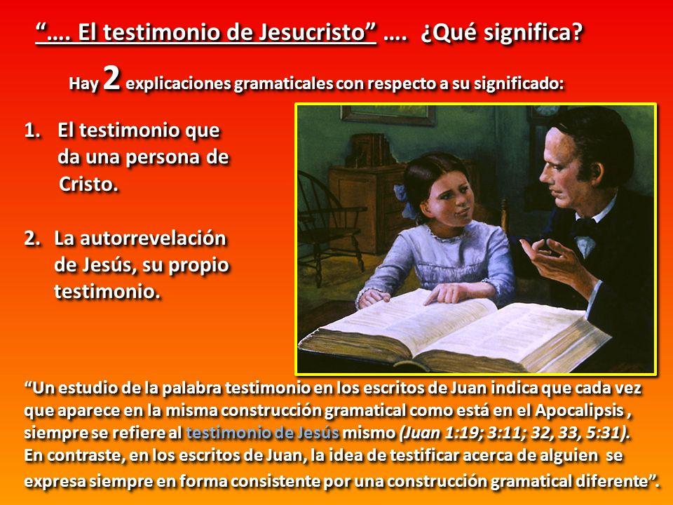 …. El testimonio de Jesucristo …. ¿Qué significa