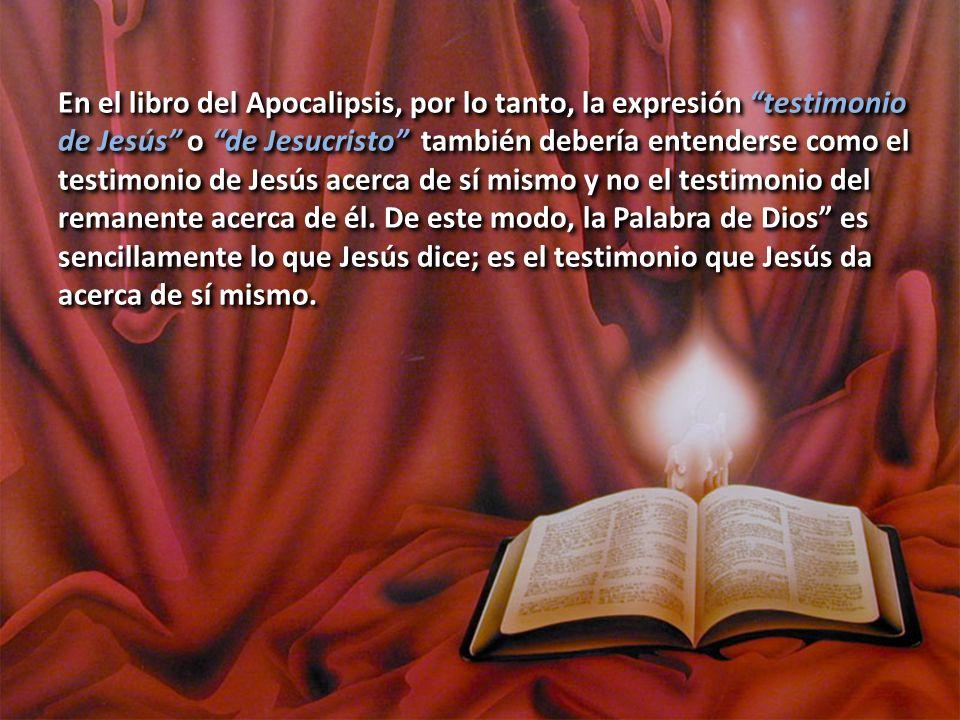 En el libro del Apocalipsis, por lo tanto, la expresión testimonio