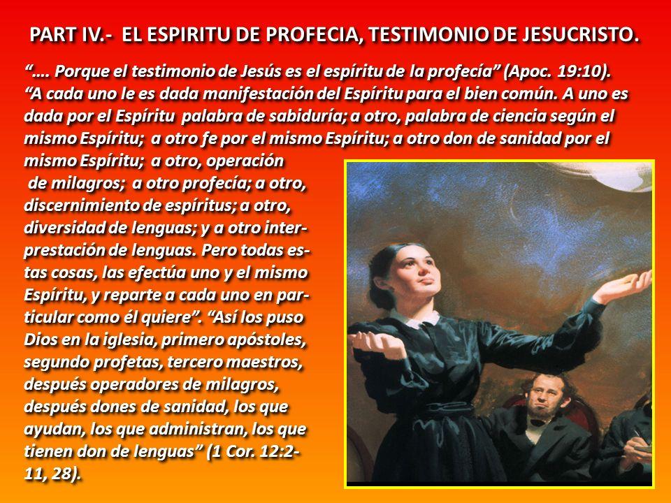 PART IV.- EL ESPIRITU DE PROFECIA, TESTIMONIO DE JESUCRISTO.