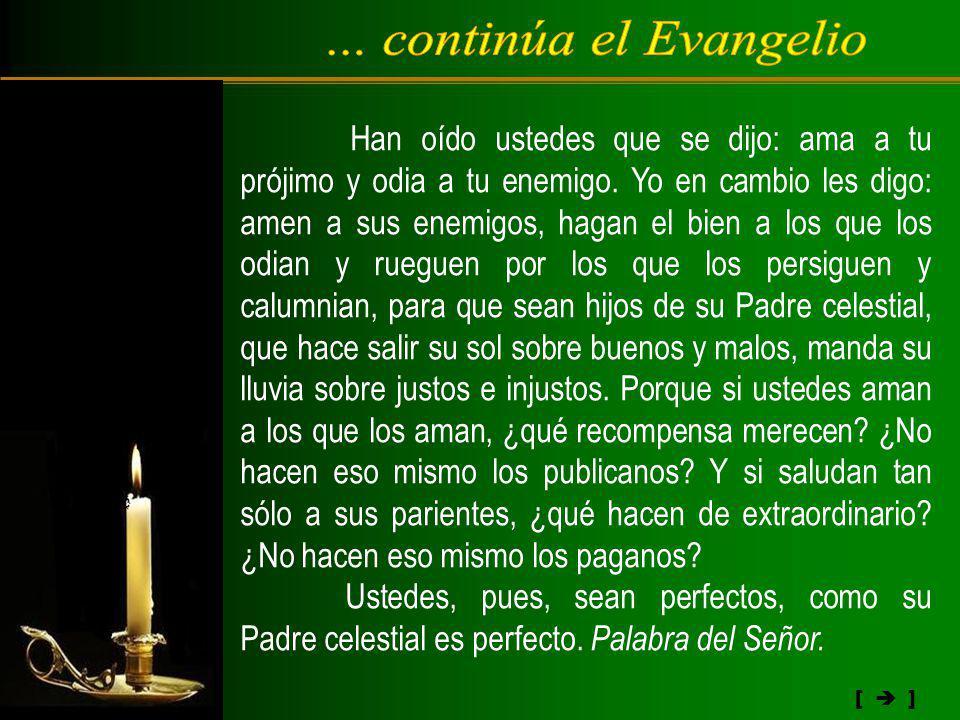 ... continúa el Evangelio