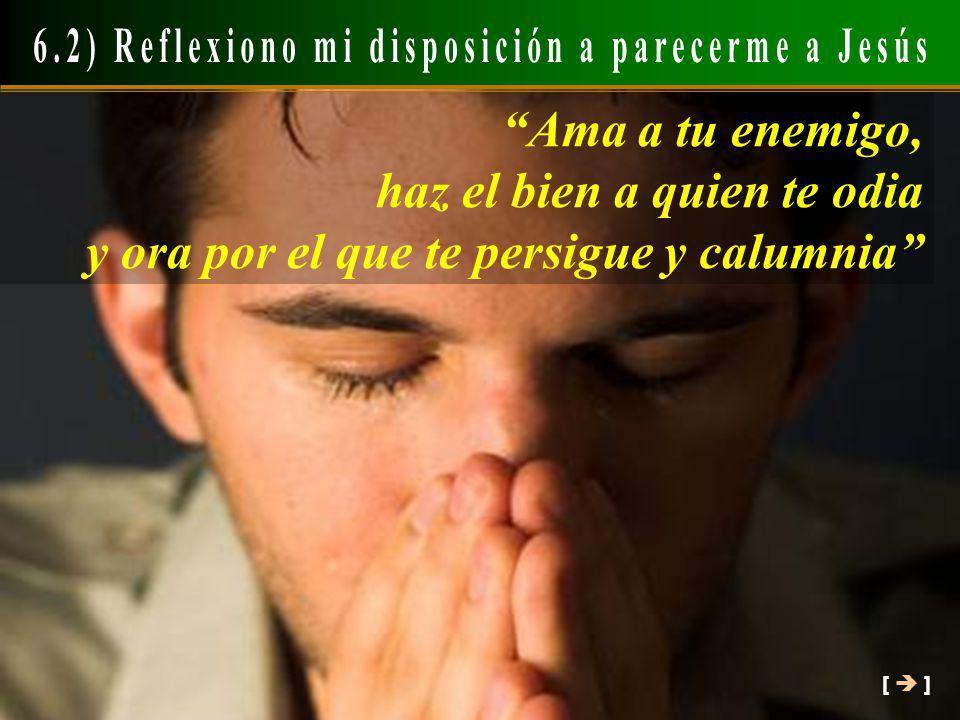 6.2) Reflexiono mi disposición a parecerme a Jesús