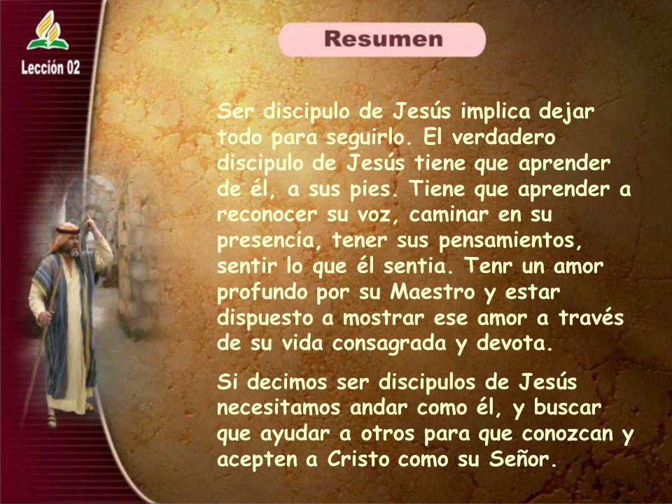 Ser discipulo de Jesús implica dejar todo para seguirlo