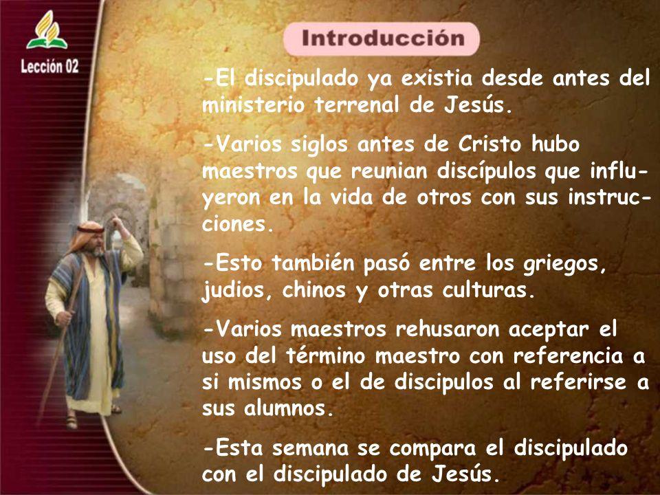 -El discipulado ya existia desde antes del ministerio terrenal de Jesús.