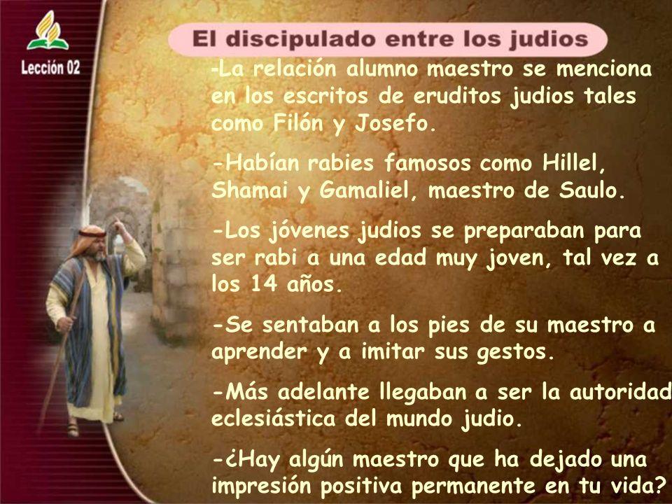 -La relación alumno maestro se menciona en los escritos de eruditos judios tales como Filón y Josefo.