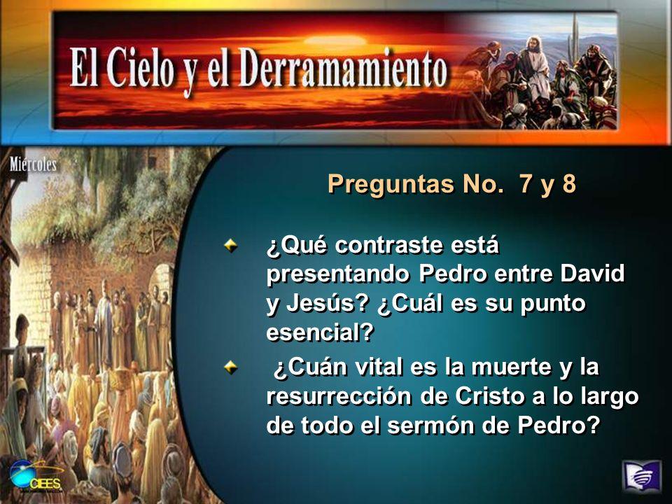 Preguntas No. 7 y 8 ¿Qué contraste está presentando Pedro entre David y Jesús ¿Cuál es su punto esencial