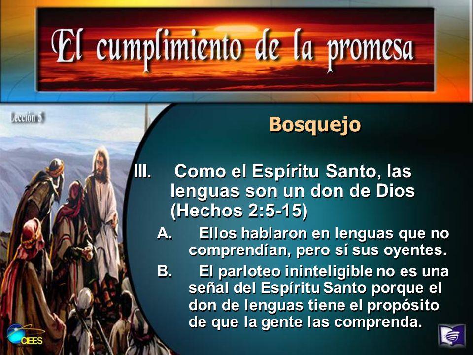 Bosquejo III. Como el Espíritu Santo, las lenguas son un don de Dios (Hechos 2:5-15)