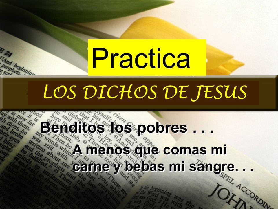 Practica LOS DICHOS DE JESUS Benditos los pobres . . .