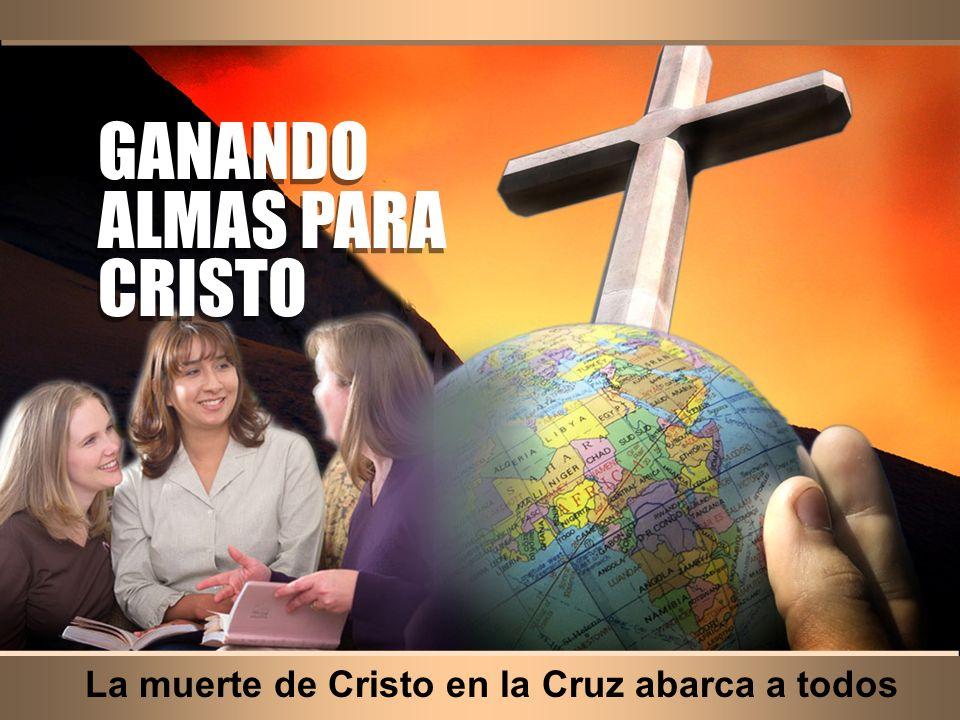 La muerte de Cristo en la Cruz abarca a todos