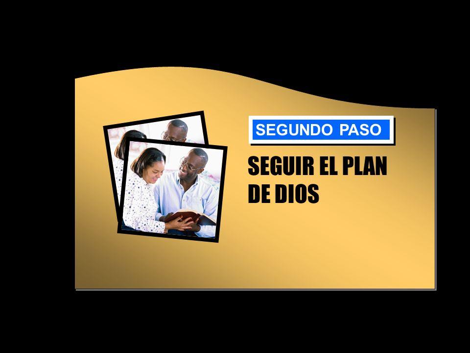 SEGUNDO PASO SEGUIR EL PLAN DE DIOS