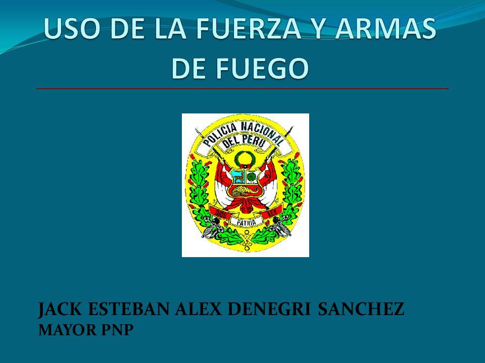 USO DE LA FUERZA Y ARMAS DE FUEGO