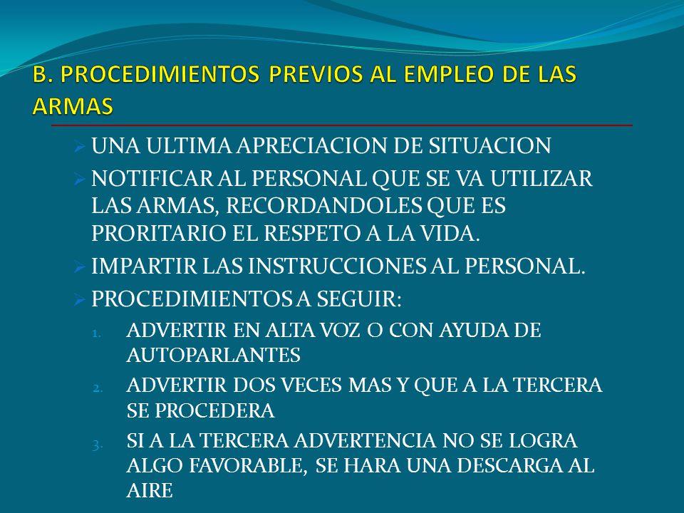 B. PROCEDIMIENTOS PREVIOS AL EMPLEO DE LAS ARMAS