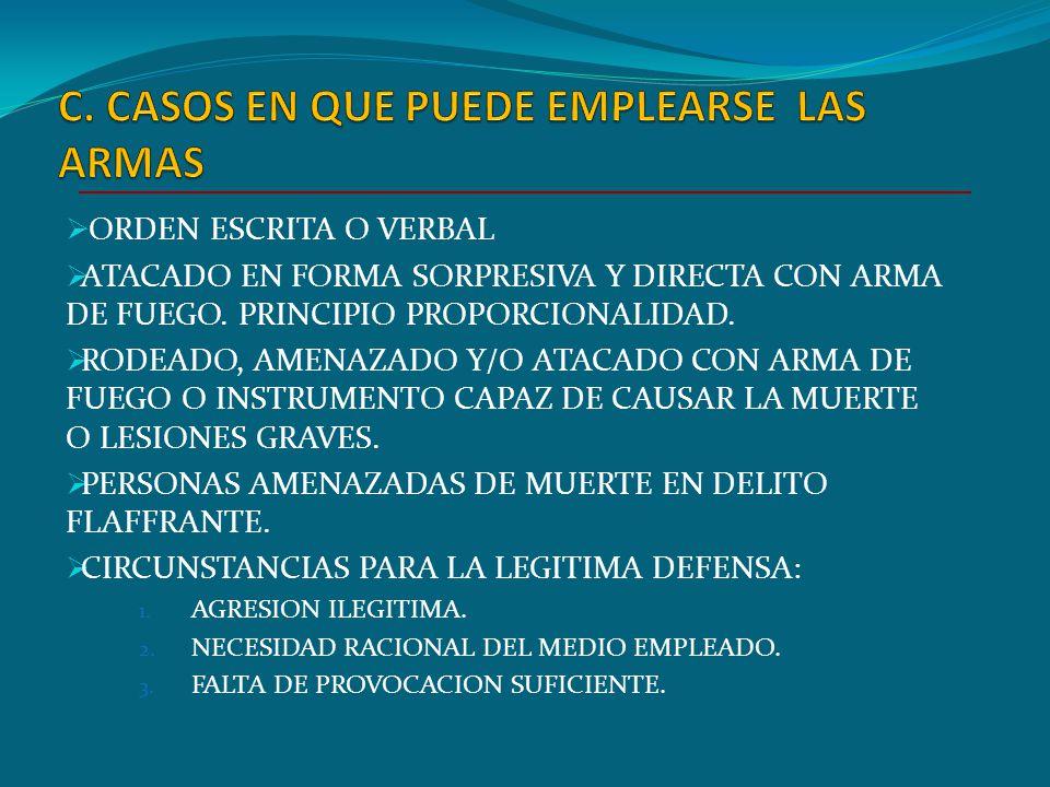 C. CASOS EN QUE PUEDE EMPLEARSE LAS ARMAS