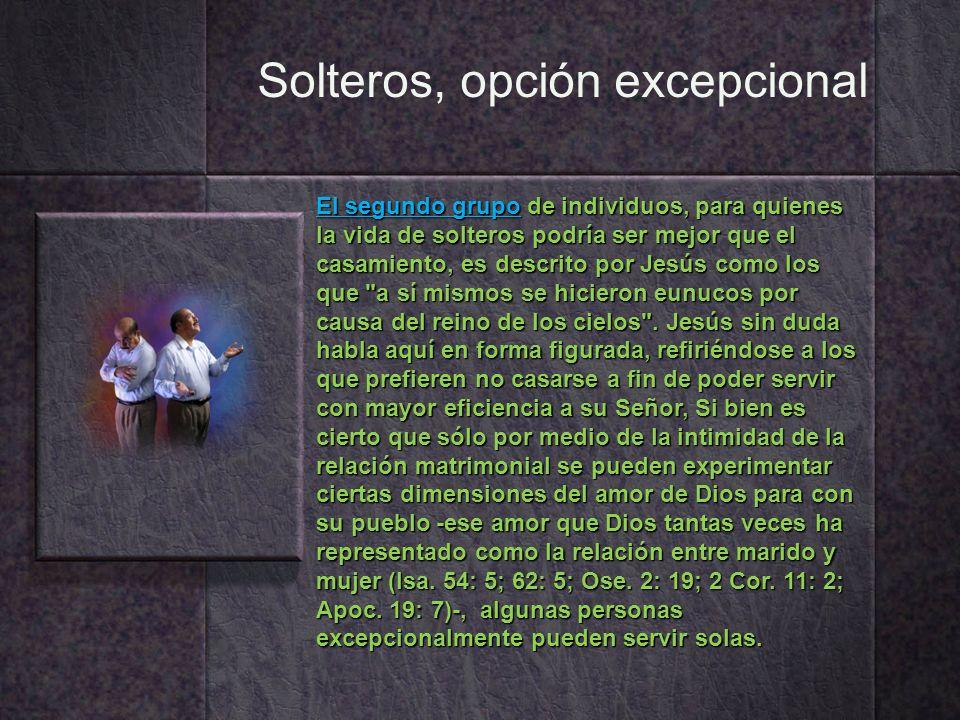 Solteros, opción excepcional