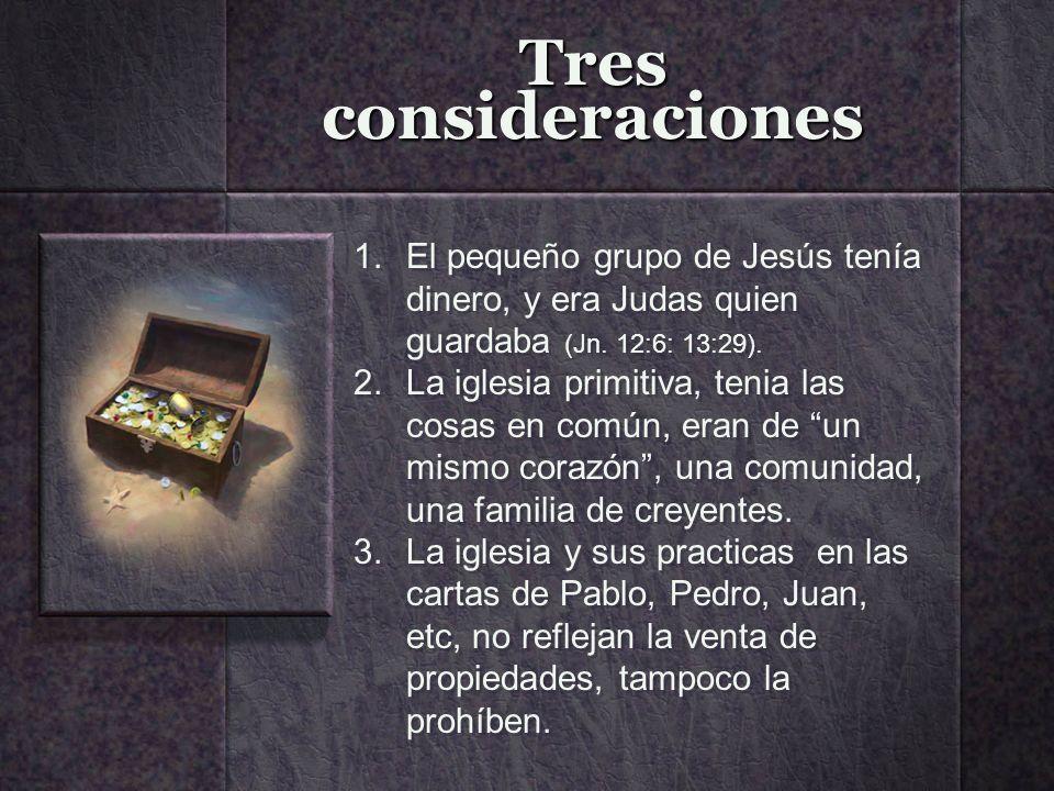 Tres consideraciones El pequeño grupo de Jesús tenía dinero, y era Judas quien guardaba (Jn. 12:6: 13:29).