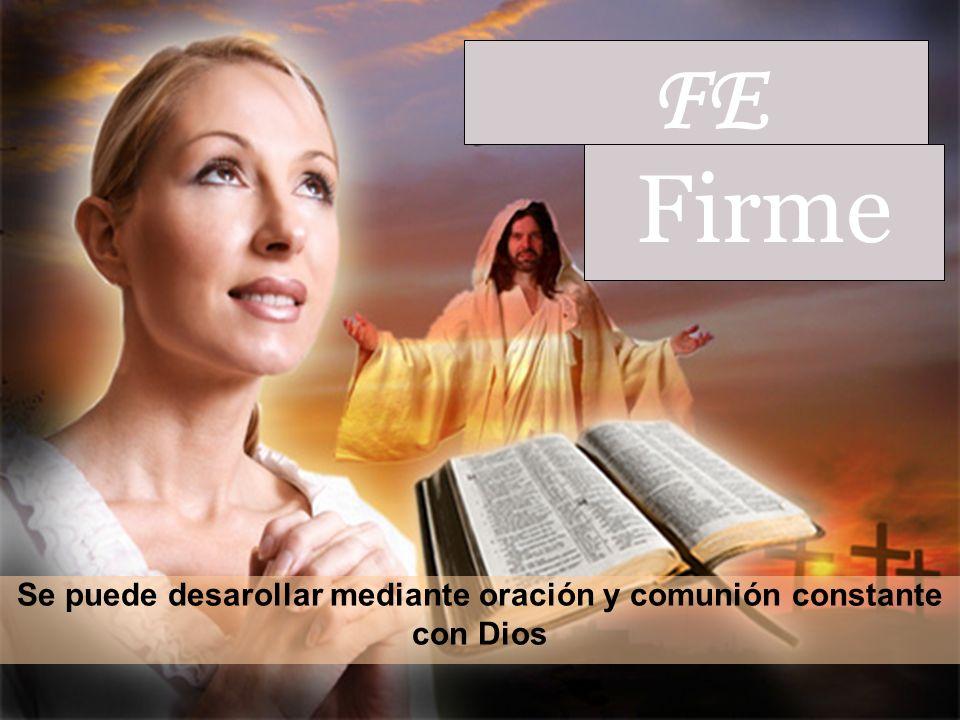 Se puede desarollar mediante oración y comunión constante con Dios
