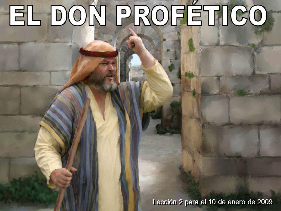 EL DON PROFÉTICO Lección 2 para el 10 de enero de 2009