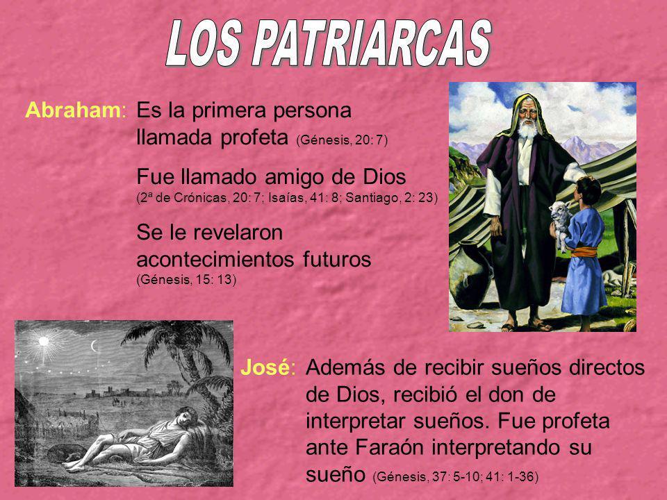 LOS PATRIARCAS Abraham: Es la primera persona llamada profeta (Génesis, 20: 7)