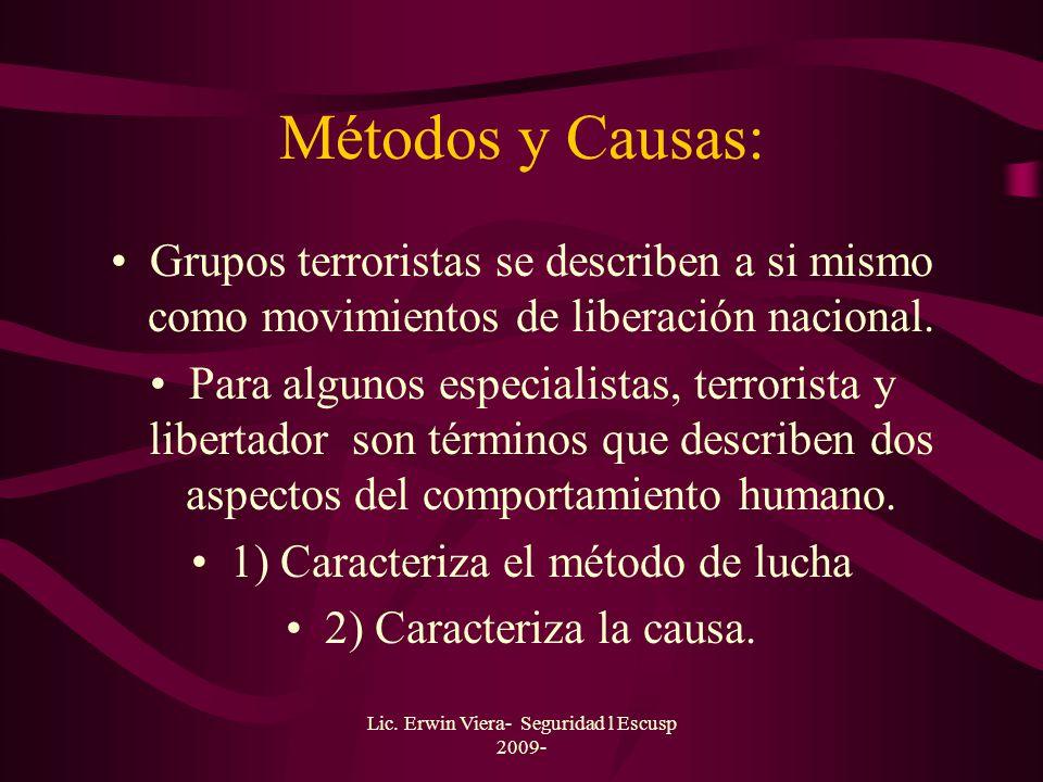 Métodos y Causas: Grupos terroristas se describen a si mismo como movimientos de liberación nacional.