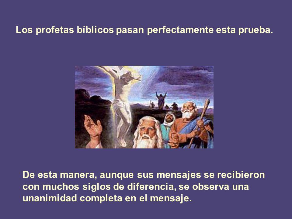 Los profetas bíblicos pasan perfectamente esta prueba.