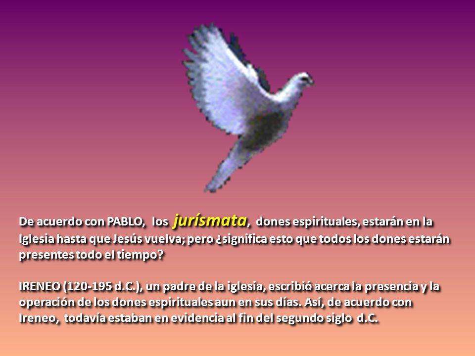De acuerdo con PABLO, los jurísmata, dones espirituales, estarán en la